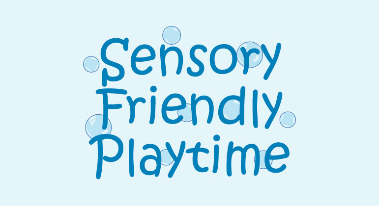 Sensory Friendly Playtime